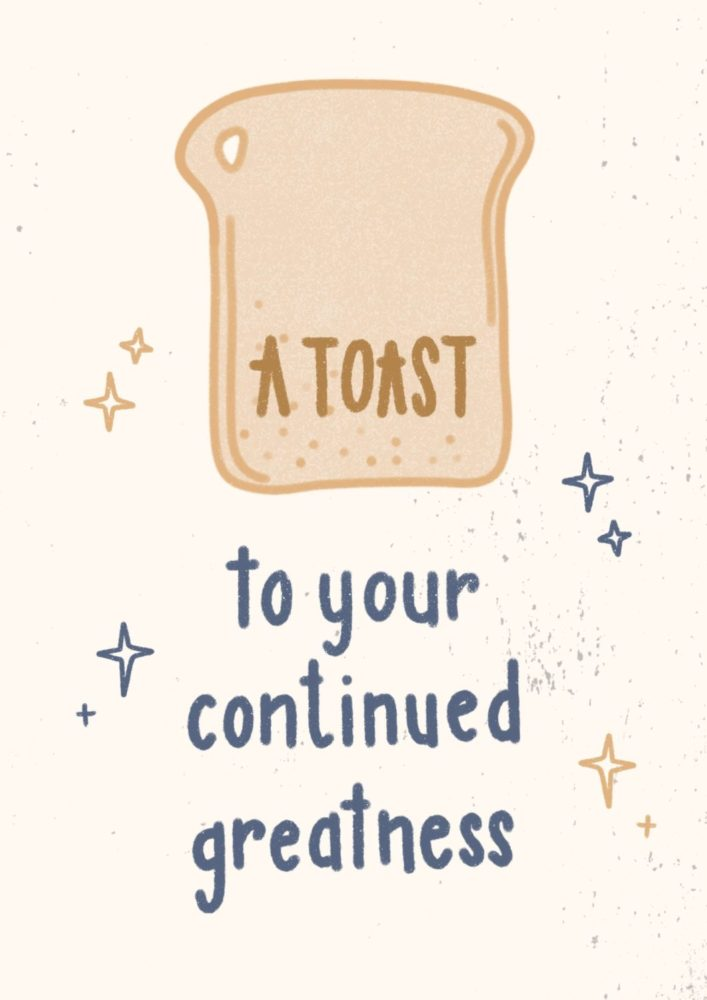 A Toast to Your Greatness